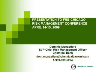 PRESENTATION TO FRB-CHICAGO RISK MANAGEMENT CONFERENCE APRIL 14-15, 2009
