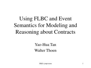 Using FLBC and Event Semantics for Modeling and Reasoning about Contracts