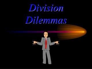 Division Dilemmas