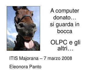 A computer donato… si guarda in bocca