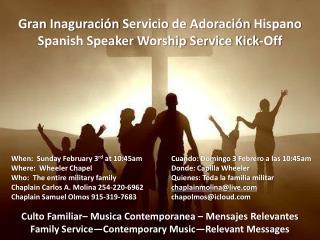 Gran  Inaguración Servicio  de  Adoración  Hispano Spanish Speaker Worship Service Kick-Off