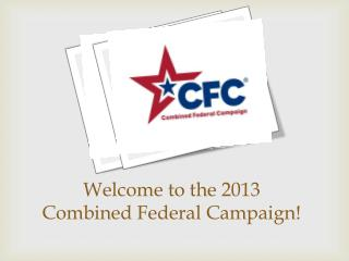 Welcome to the 2013 Combined Federal Campaign!
