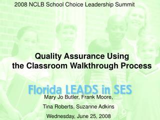 Quality Assurance Using  the Classroom Walkthrough Process