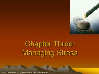 Chapter Three:  Managing Stress