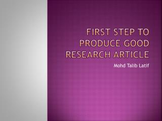 FIRST STEP TO PRODUCE GOOD RESEARCH ARTICLE