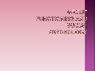 Group Functioning and Social Psychology