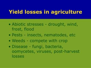 Yield losses in agriculture