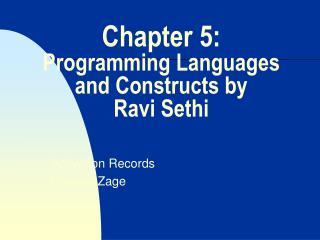 Chapter 5: Programming Languages and Constructs by  Ravi Sethi