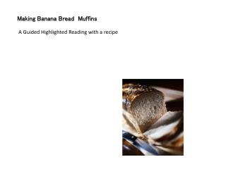 Making Banana Bread  Muffins   A Guided Highlighted Reading with a recipe