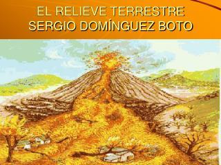 EL RELIEVE TERRESTRE SERGIO DOMÍNGUEZ BOTO