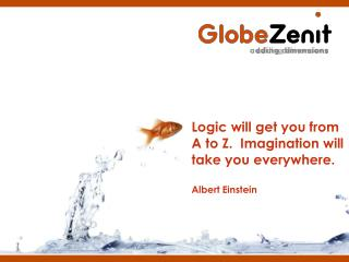 Logic  will  get  you from A  to  Z.   Imagination will  take  you everywhere . Albert Einstein
