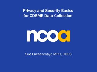Privacy and Security Basics  for CDSME Data Collection