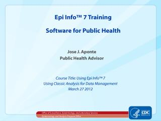 Epi Info™ 7 Training Software for Public Health