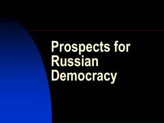 Prospects for Russian Democracy