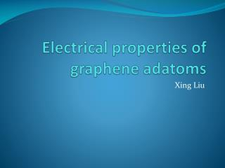 Electrical properties of  graphene adatoms