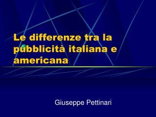 Le differenze tra la pubblicità italiana e americana