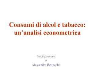 Consumi di alcol e tabacco: un'analisi econometrica