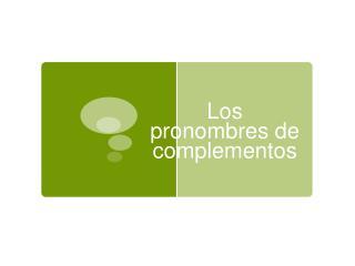Los pronombres de complementos