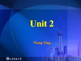 Unit 2 Wang Ying
