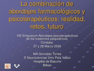 La combinación de abordajes farmacológicos y psicoterapéuticos: realidad, retos, futuro