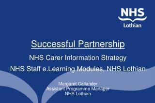 Margaret Callander Assistant Programme Manager NHS Lothian