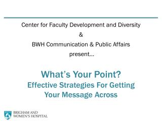 Center for Faculty Development and Diversity & BWH Communication & Public Affairs  present…