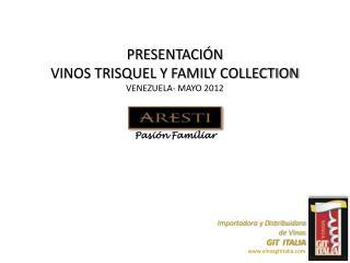 PRESENTACI�N VINOS TRISQUEL Y FAMILY COLLECTION VENEZUELA- MAYO 2012