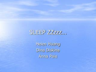SLEEP ZZzzz…