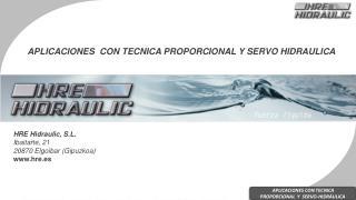 HRE  Hidraulic, S.L. Ibaitarte,  21 20870  Elgoibar  ( Gipuzkoa ) www.hre.es