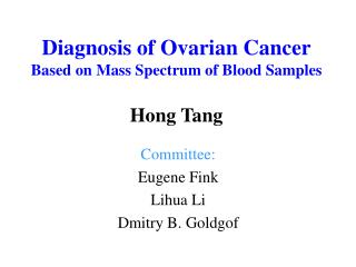 Diagnosis of Ovarian Cancer Based on Mass Spectrum of Blood Samples