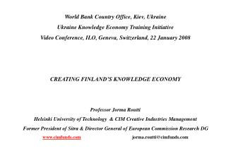 World Bank Country Office, Kiev, Ukraine Ukraine Knowledge Economy Training Initiative