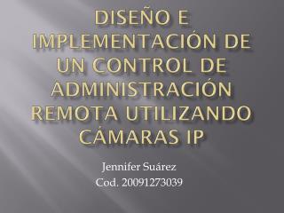Diseño e implementación de un control de administración remota utilizando cámaras  ip