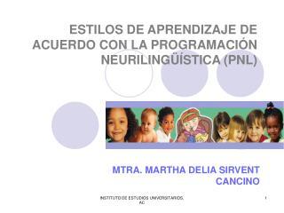 ESTILOS DE APRENDIZAJE DE ACUERDO CON LA PROGRAMACIÓN NEURILINGÜÍSTICA (PNL)