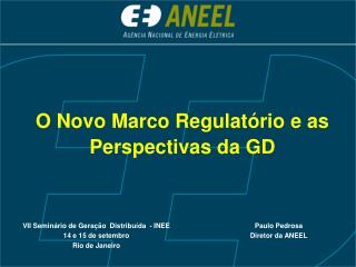 O Novo Marco Regulatório e as Perspectivas da GD