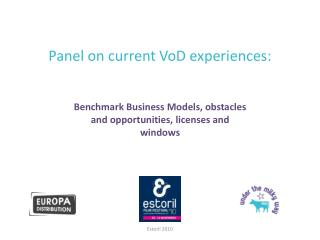 Panel on current VoD experiences: