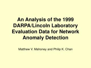 An Analysis of the 1999 DARPA/Lincoln Laboratory Evaluation Data for Network Anomaly Detection