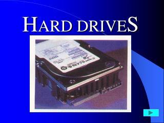 H ARD DRIVE S