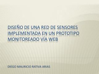 DISEÑO DE UNA RED DE SENSORES IMPLEMENTADA EN UN PROTOTIPO MONITOREADO VÍA WEB