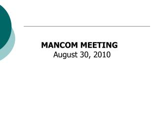 MANCOM MEETING      August 30, 2010
