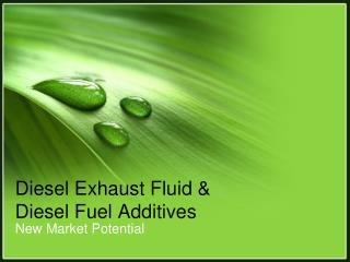 Diesel Exhaust Fluid & Diesel Fuel Additives