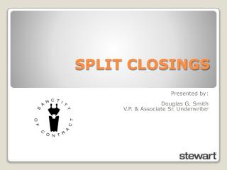 SPLIT CLOSINGS