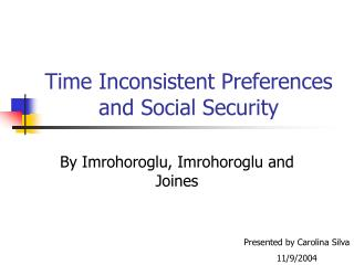 Time Inconsistent Preferences and Social Security