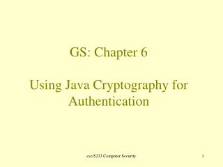 GS: Chapter 6  Using Java Cryptography for Authentication