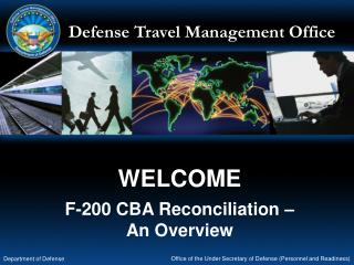 WELCOME  F-200 CBA Reconciliation �  An Overview