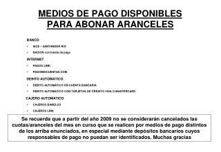 MEDIOS DE PAGO DISPONIBLES  PARA ABONAR ARANCELES