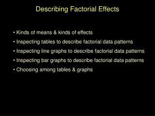 Describing Factorial Effects
