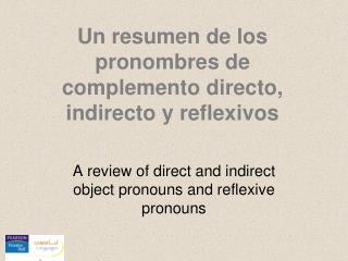 Un resumen de los pronombres de complemento directo, indirecto y reflexivos