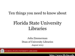 Ten things you need to know about Florida State University Libraries