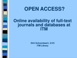 OPEN ACCESS? Online availability of full-text journals and databases at ITM