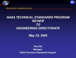 Paul Gill Manager, NASA Technical Standards Program